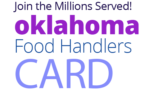 Join the Millions Served! OKLAHOMA Food Handlers Card